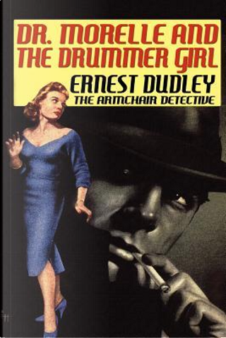 Dr. Morelle and the Drummer Girl by Ernest Dudley