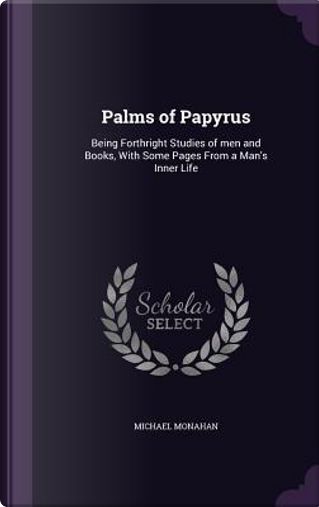 Palms of Papyrus by Michael Monahan