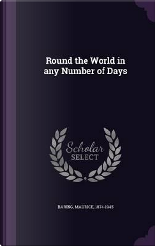 Round the World in Any Number of Days by Maurice Baring