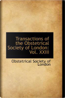 Transactions of the Obstetrical Society of London by Obstetrical Society Of London