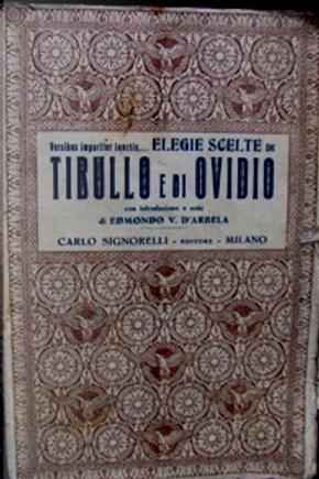 Elegie scelte di Tibullo e di Ovidio by Albius Tibullus, Publius Ovidius Naso