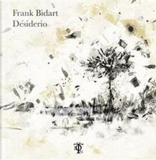 Desiderio by Frank Bidart