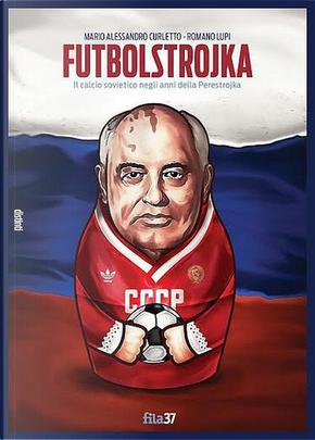 Futbolstrojka by Mario Alessandro Curletto, Romano Lupi