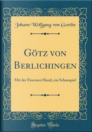 Götz von Berlichingen by Johann Wolfgang Von Goethe