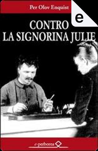 Contro la signorina Julie by Per Olov Enquist