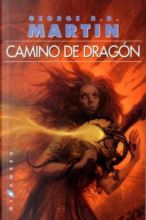Camino de dragón by George R.R. Martin