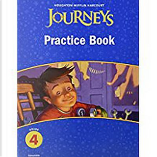 Journeys, Grade 4 Practice Book Consumable by Houghton Mifflin company