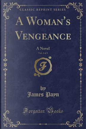 A Woman's Vengeance, Vol. 2 of 3 by James Payn
