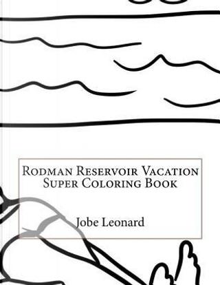 Rodman Reservoir Vacation Super Coloring Book by Jobe Leonard