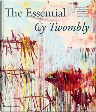 The essential Cy Twombly by Simon Schama