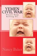 Yemen Civil War by Nancy Baker