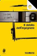 Il debito dell'ingegnere by Eugenio Tornaghi