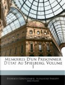 Memoires D'Un Prisonnier D'Tat Au Spielberg, Volume 1 by Alexandre Philippe Andryane, Federico Confalonieri