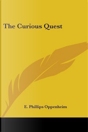 The Curious Quest by E. Phillips Oppenheim