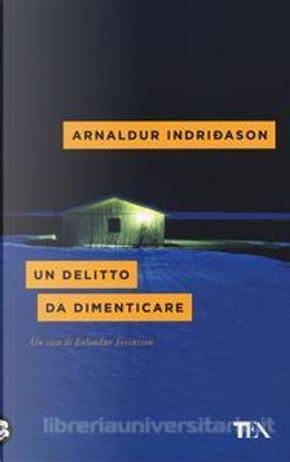Un delitto da dimenticare by Arnaldur Indriðason