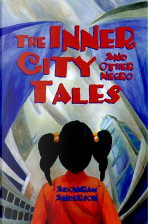 The Inner City and Other Negro Tales by Adoniram Anderson