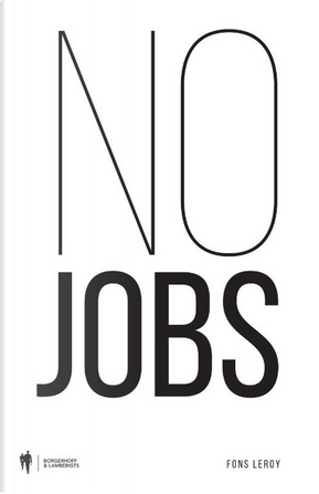 No Jobs by Fons Leroy