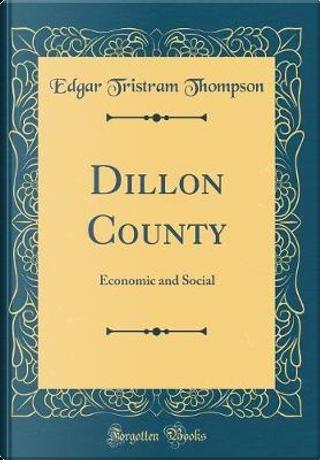 Dillon County by Edgar Tristram Thompson