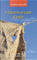 Il futuro ha un cuore di tenda by Ermes Ronchi