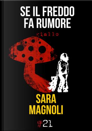 Se il freddo fa rumore by Sara Magnoli