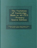 The Visitation of Cambridge Made in A0 1575 by William Camden