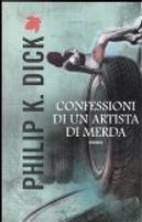 Confessioni di un artista di merda by Philip K. Dick