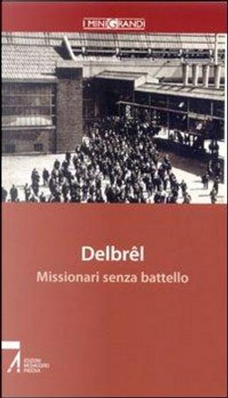 Missionari senza battello. Le radici della missione by Madeleine Delbrêl