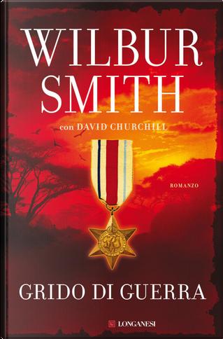 Grido di guerra by Wilbur Smith, David Churchill