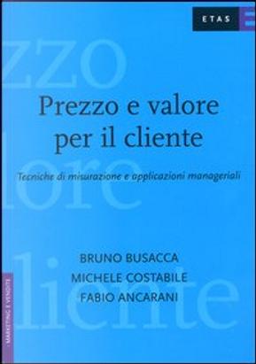 Prezzo e valore per il cliente by Bruno Busacca, Fabio Ancarani, Gabriele Costabile