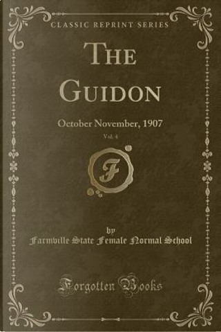 The Guidon, Vol. 4 by Farmville State Female Normal School