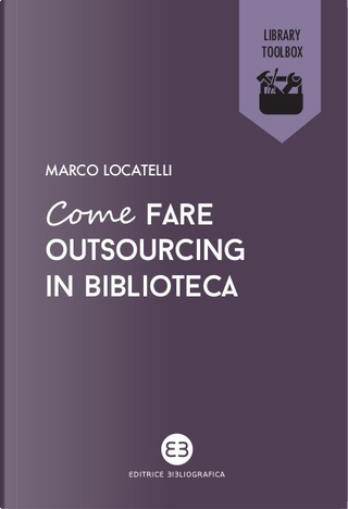Come fare outsourcing in biblioteca by Marco Locatelli
