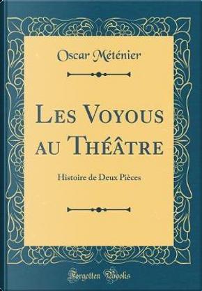 Les Voyous au Théâtre by Oscar Méténier
