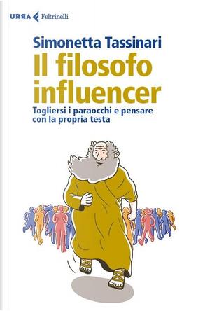 Il filosofo influencer by Simonetta Tassinari