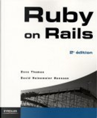 Ruby on Rails by Collectif, Dave Thomas, David Hansson, Leon Breedt, Mike Clark