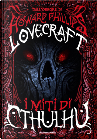 I miti di Cthulhu by Howard Phillips Lovecraft