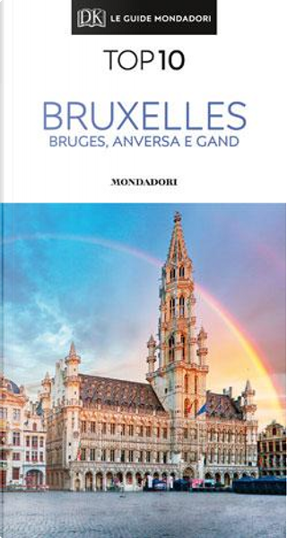 Bruxelles, Bruges, Anversa e Gand by Aa.vv.