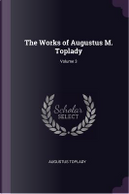 The Works of Augustus M. Toplady; Volume 3 by Augustus Toplady