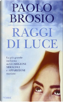 Raggi di luce by Paolo Brosio