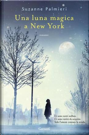 Una luna magica a New York by Suzanne Palmieri
