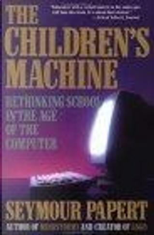 The Children's Machine by Seymour Papert