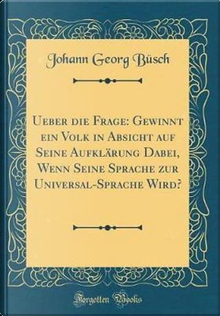 Ueber die Frage by Johann Georg Büsch