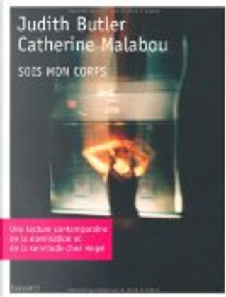 Sois mon corps by Butler, Catherine Malabou