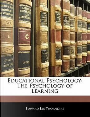 Educational Psychology by Edward Lee Thorndike