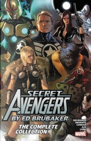 Secret Avengers by Ed Brubaker by Ed Brubaker