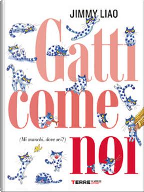 Gatti come noi by Jimmy Liao