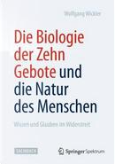 Die Biologie Der Zehn Gebote Und Die Natur Des Menschen by Wolfgang Wickler