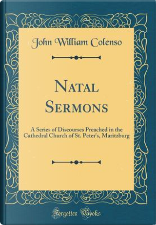 Natal Sermons by John William Colenso