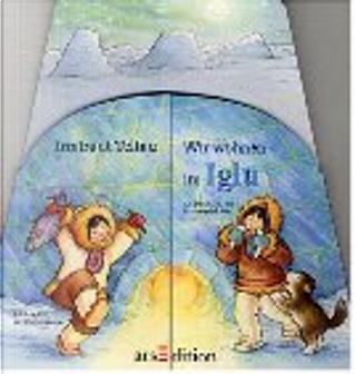 Komm in unser Iglu. by Jutta Langreuter, Irmtraut Teltau