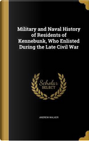 MILITARY & NAVAL HIST OF RESID by Andrew Walker