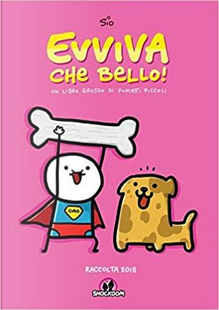 Evviva che bello! by Sio